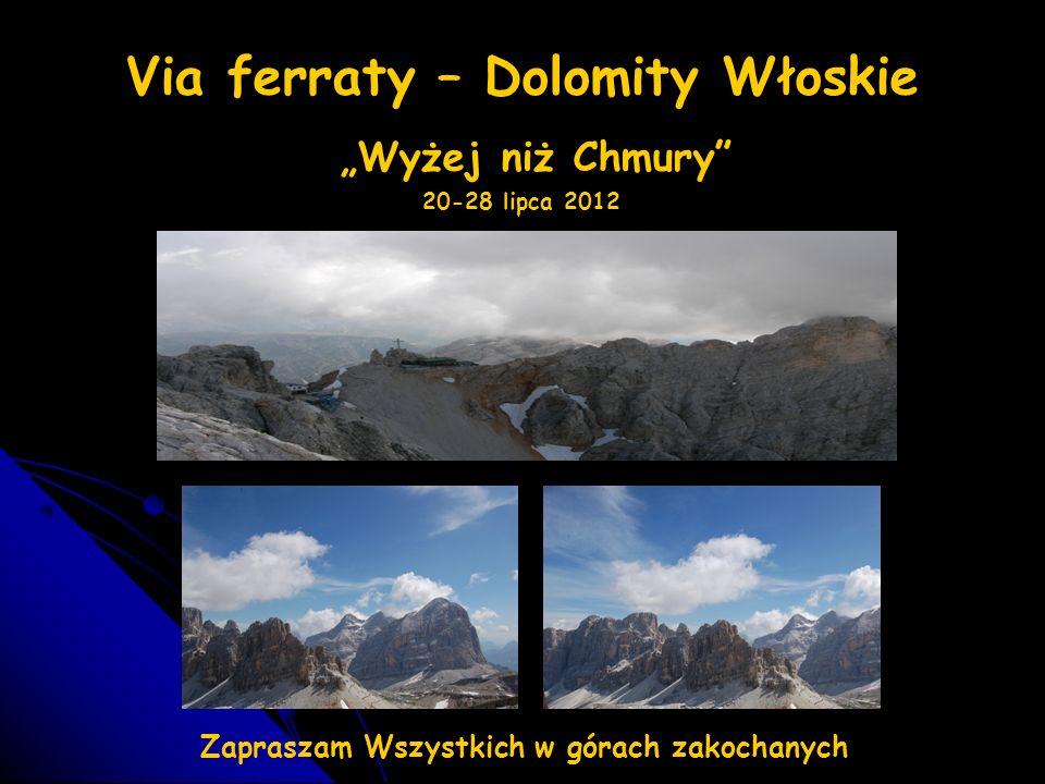 """Via ferraty – Dolomity Włoskie """"Wyżej niż Chmury 20-28 lipca 2012"""