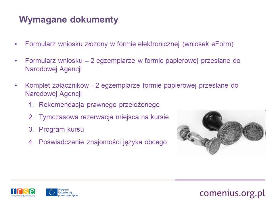 Wymagane dokumenty Formularz wniosku złożony w formie elektronicznej (wniosek eForm)