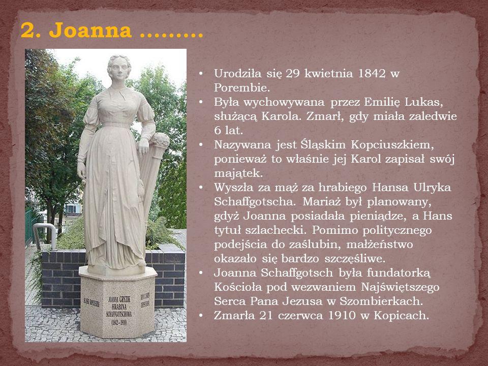 2. Joanna ……… Urodziła się 29 kwietnia 1842 w Porembie.