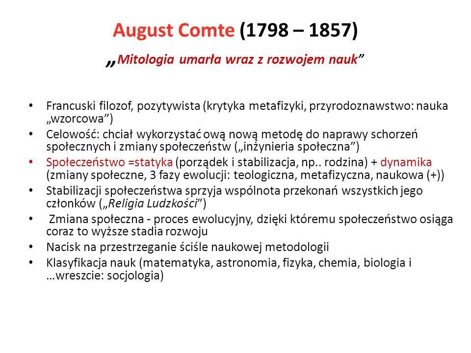 """August Comte (1798 – 1857) """"Mitologia umarła wraz z rozwojem nauk"""