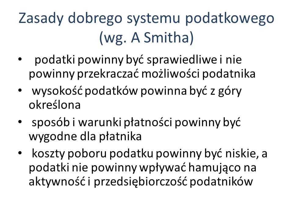 Zasady dobrego systemu podatkowego (wg. A Smitha)
