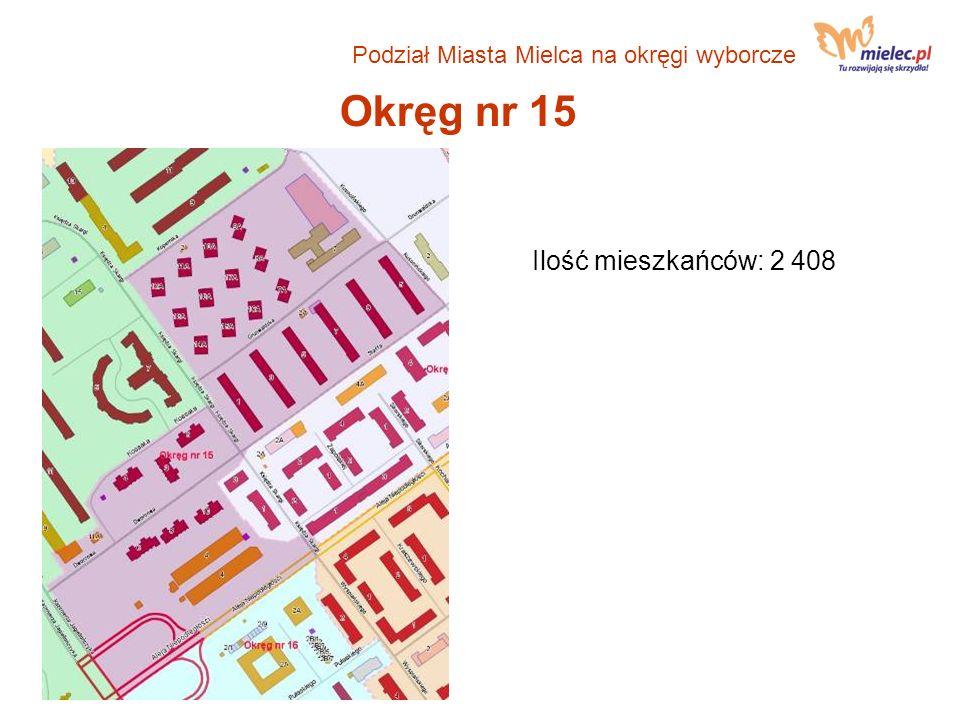 Okręg nr 15 Ilość mieszkańców: 2 408