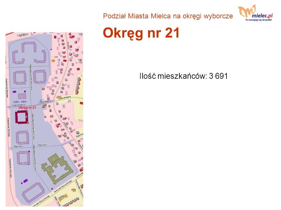 Okręg nr 21 Ilość mieszkańców: 3 691