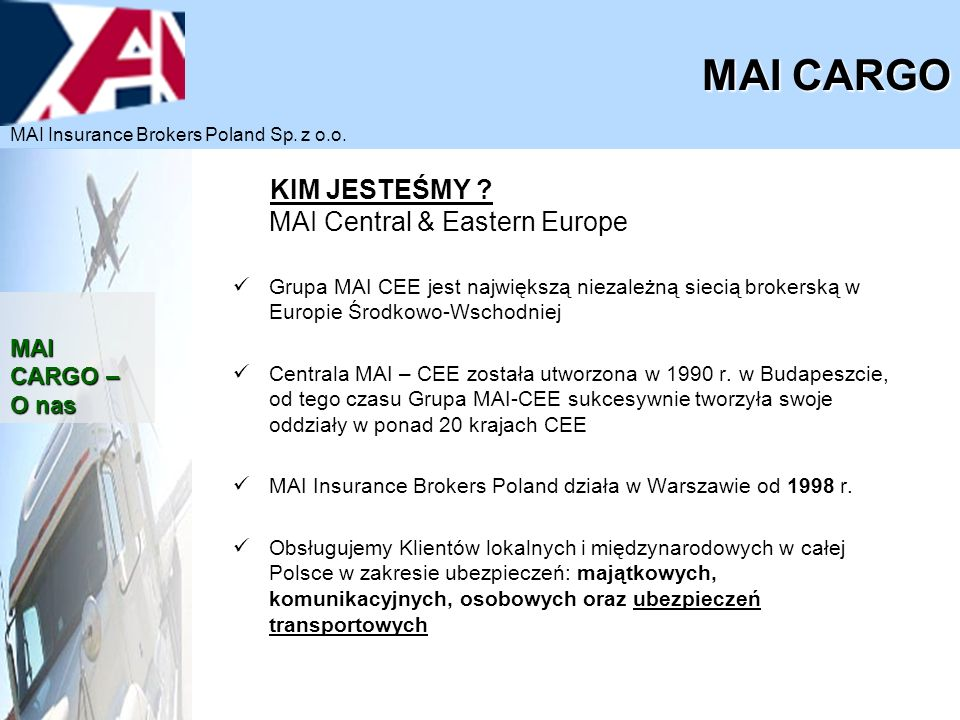 MAI CARGO KIM JESTEŚMY MAI Central & Eastern Europe MAI CARGO –