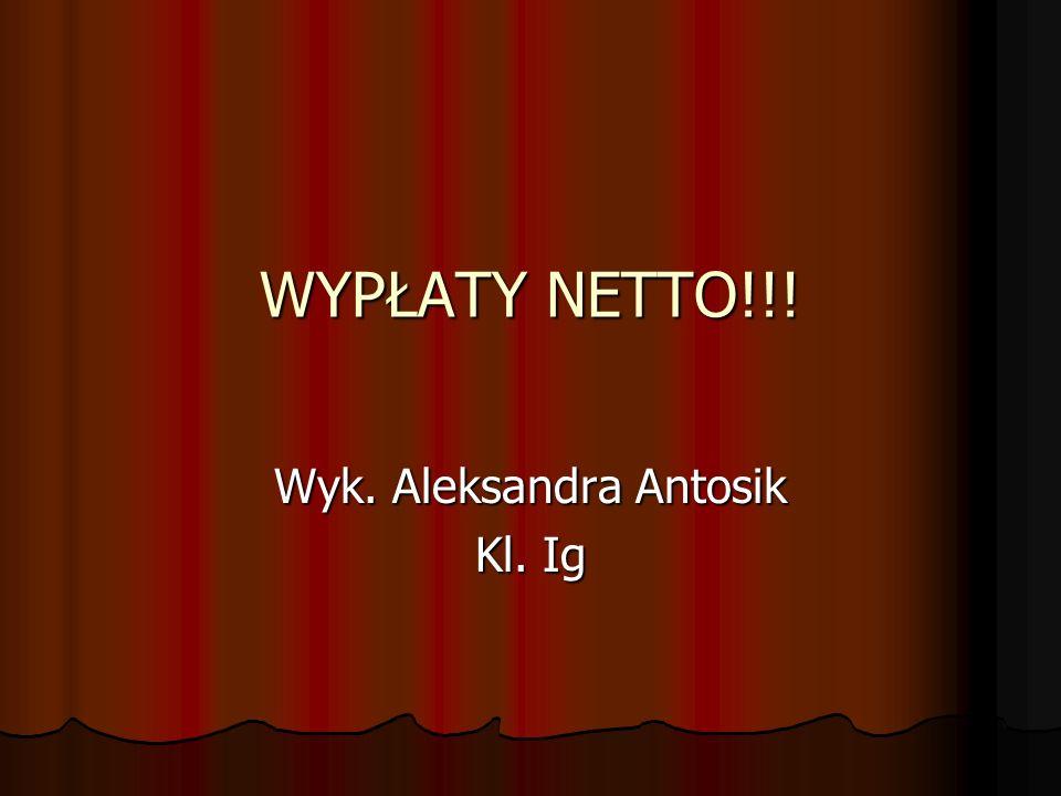 Wyk. Aleksandra Antosik Kl. Ig