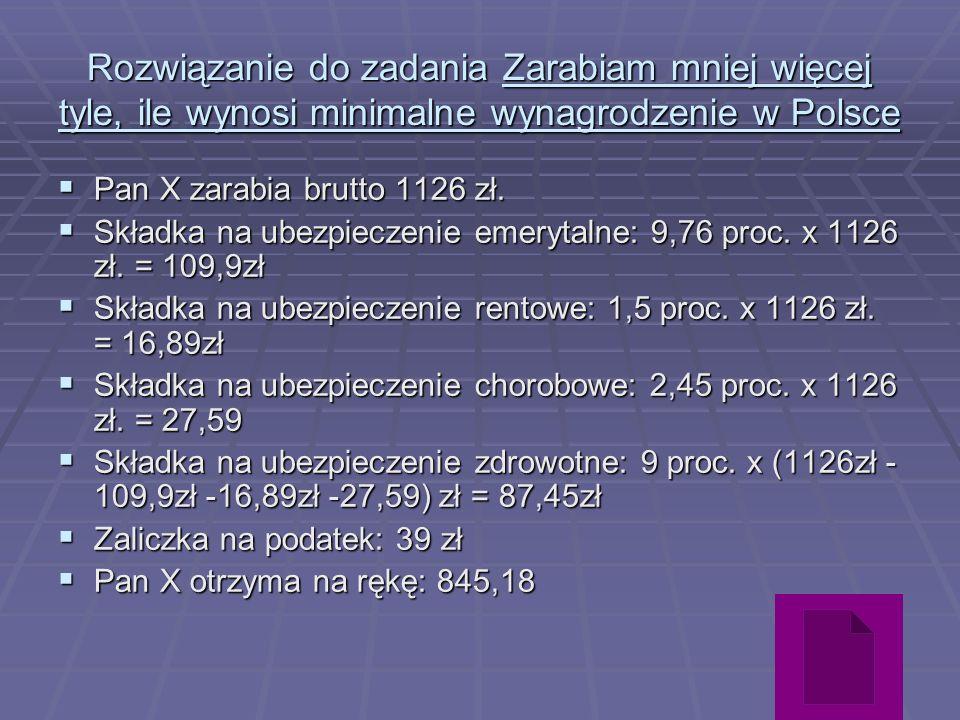 Rozwiązanie do zadania Zarabiam mniej więcej tyle, ile wynosi minimalne wynagrodzenie w Polsce