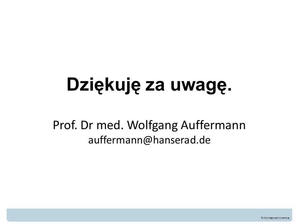 Dziękuję za uwagę. Prof. Dr med