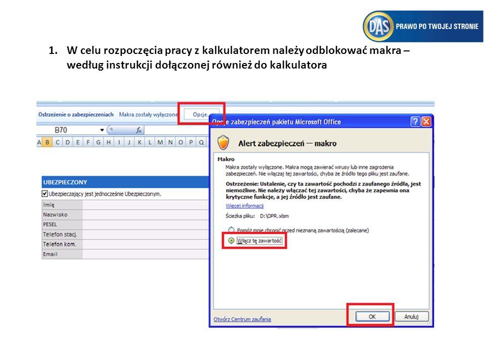 W celu rozpoczęcia pracy z kalkulatorem należy odblokować makra – według instrukcji dołączonej również do kalkulatora
