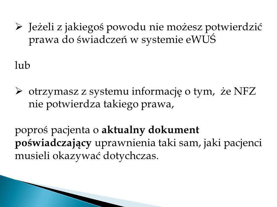 Jeżeli z jakiegoś powodu nie możesz potwierdzić prawa do świadczeń w systemie eWUŚ