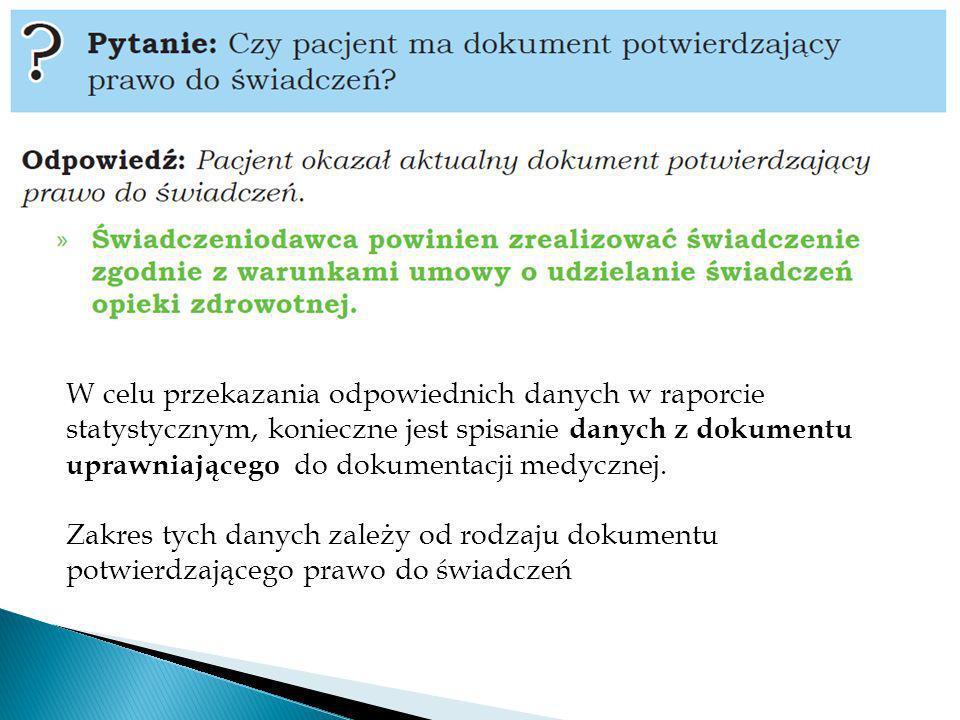 W celu przekazania odpowiednich danych w raporcie statystycznym, konieczne jest spisanie danych z dokumentu uprawniającego do dokumentacji medycznej.