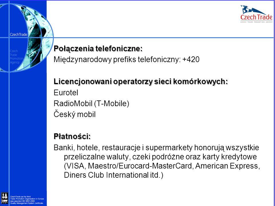 Połączenia telefoniczne: Międzynarodowy prefiks telefoniczny: +420 Licencjonowani operatorzy sieci komórkowych: Eurotel RadioMobil (T-Mobile) Český mobil Płatności: Banki, hotele, restauracje i supermarkety honorują wszystkie przeliczalne waluty, czeki podróżne oraz karty kredytowe (VISA, Maestro/Eurocard-MasterCard, American Express, Diners Club International itd.)