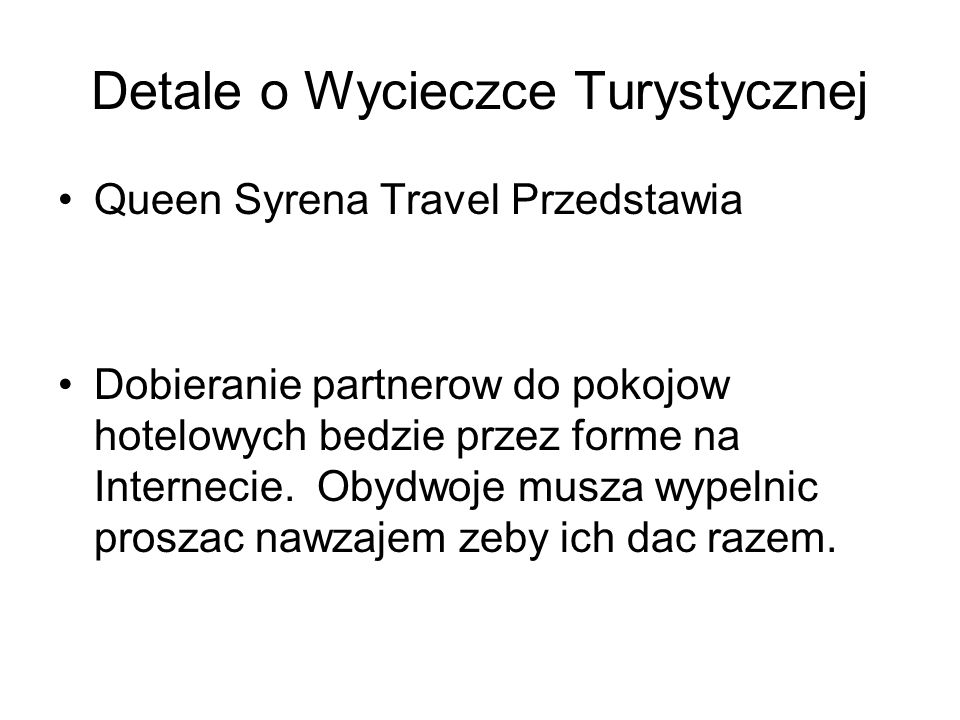 Detale o Wycieczce Turystycznej
