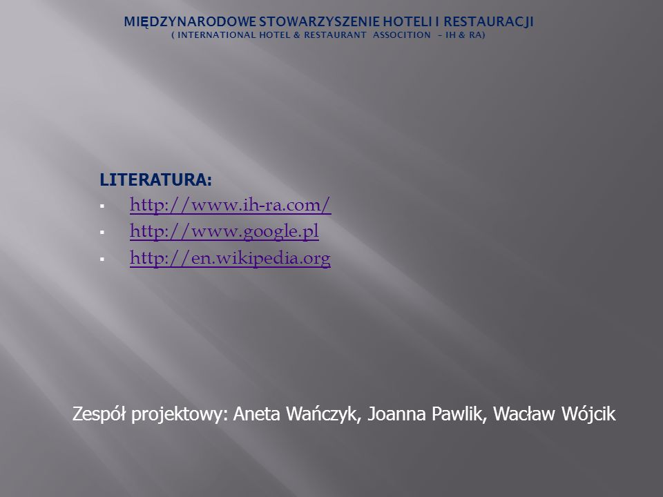 Zespół projektowy: Aneta Wańczyk, Joanna Pawlik, Wacław Wójcik