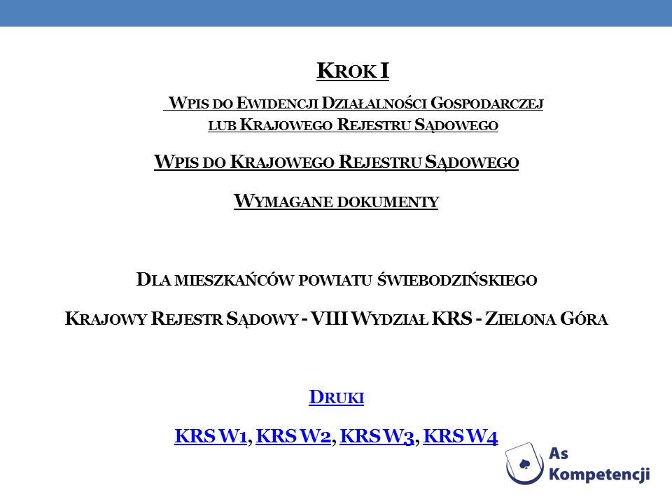 Krok I Wpis do Ewidencji Działalności Gospodarczej lub Krajowego Rejestru Sądowego