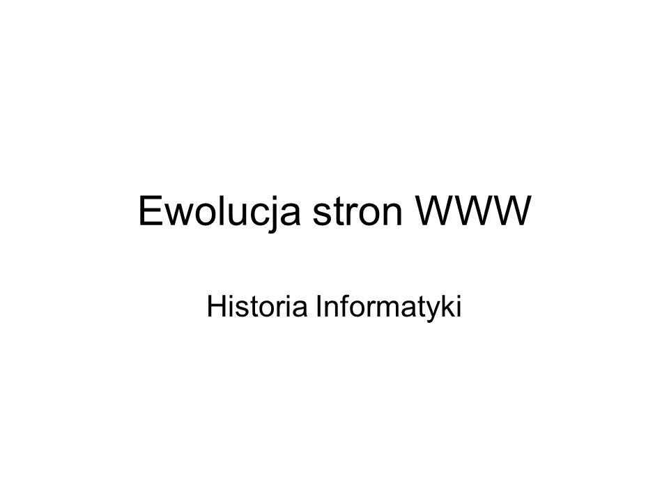 Ewolucja stron WWW Historia Informatyki