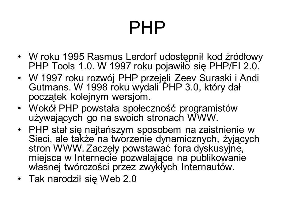 PHP W roku 1995 Rasmus Lerdorf udostępnił kod źródłowy PHP Tools 1.0. W 1997 roku pojawiło się PHP/FI 2.0.