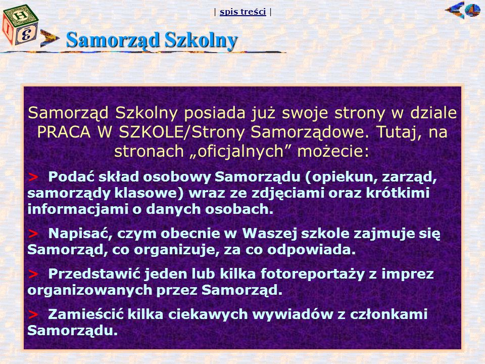 """Samorząd Szkolny Samorząd Szkolny posiada już swoje strony w dziale PRACA W SZKOLE/Strony Samorządowe. Tutaj, na stronach """"oficjalnych możecie:"""