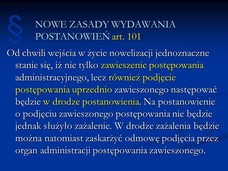 NOWE ZASADY WYDAWANIA POSTANOWIEŃ art. 101