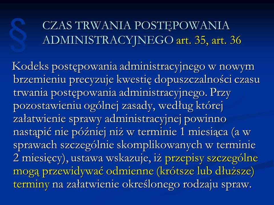 CZAS TRWANIA POSTĘPOWANIA ADMINISTRACYJNEGO art. 35, art. 36