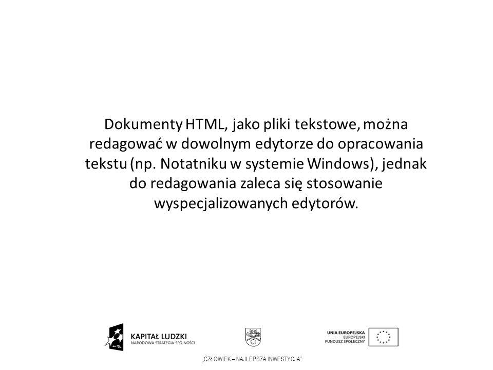 Dokumenty HTML, jako pliki tekstowe, można redagować w dowolnym edytorze do opracowania tekstu (np. Notatniku w systemie Windows), jednak do redagowania zaleca się stosowanie wyspecjalizowanych edytorów.
