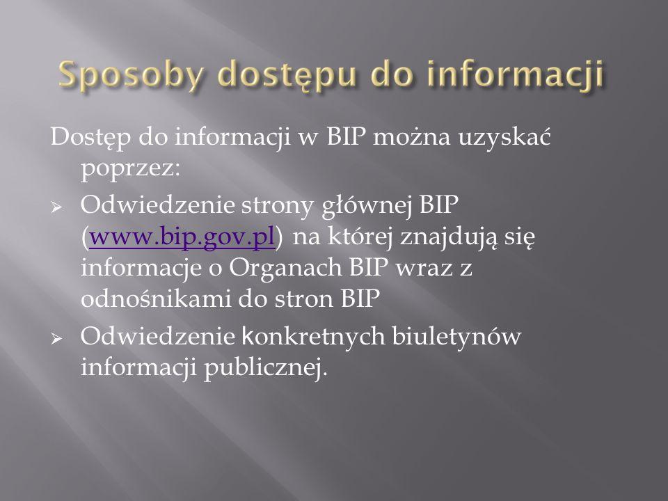 Dostęp do informacji w BIP można uzyskać poprzez: