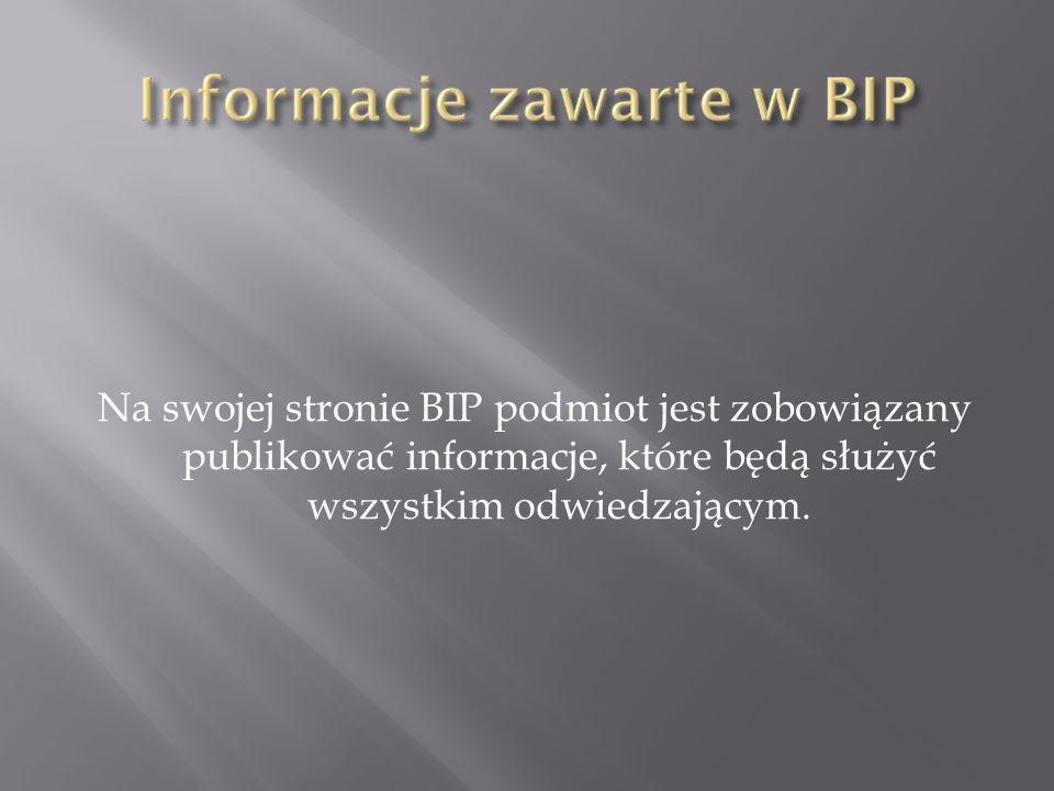 Na swojej stronie BIP podmiot jest zobowiązany publikować informacje, które będą służyć wszystkim odwiedzającym.