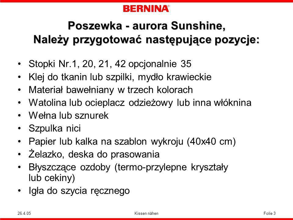 Poszewka - aurora Sunshine, Należy przygotować następujące pozycje: