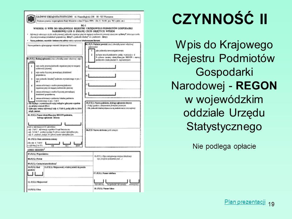 CZYNNOŚĆ II Wpis do Krajowego Rejestru Podmiotów Gospodarki Narodowej - REGON w wojewódzkim oddziale Urzędu Statystycznego.