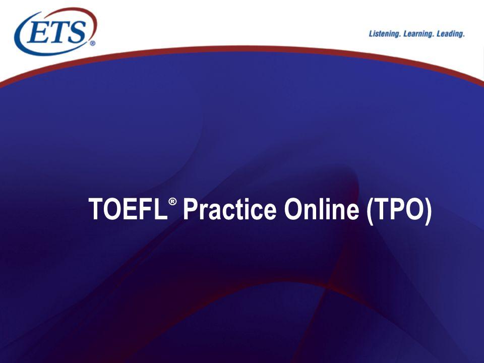 TOEFL® Practice Online (TPO)