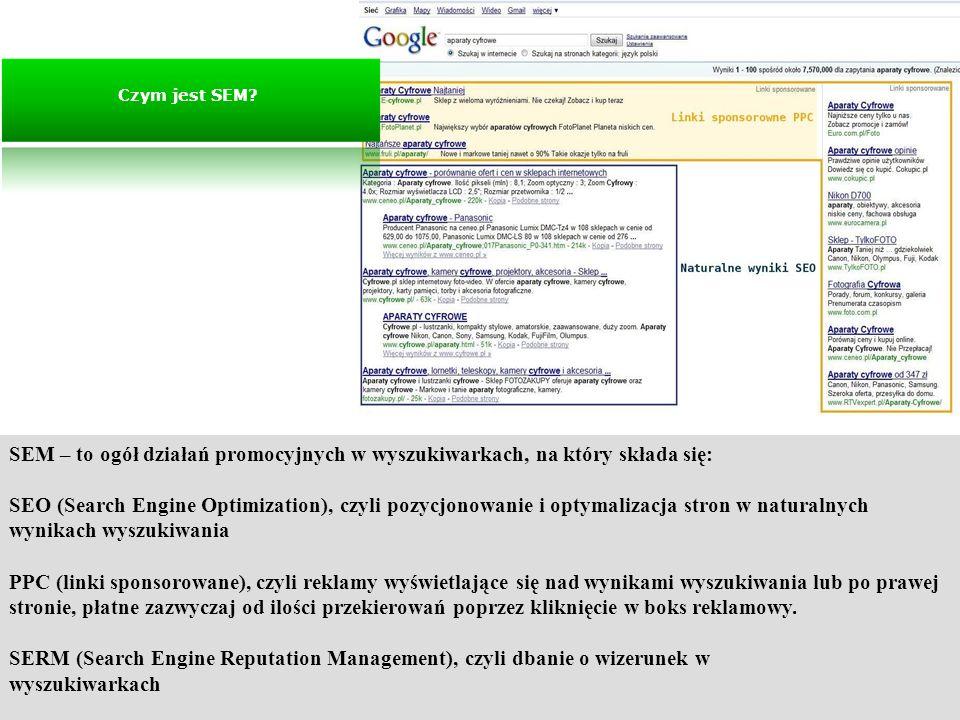 Czym jest SEM SEM – to ogół działań promocyjnych w wyszukiwarkach, na który składa się: