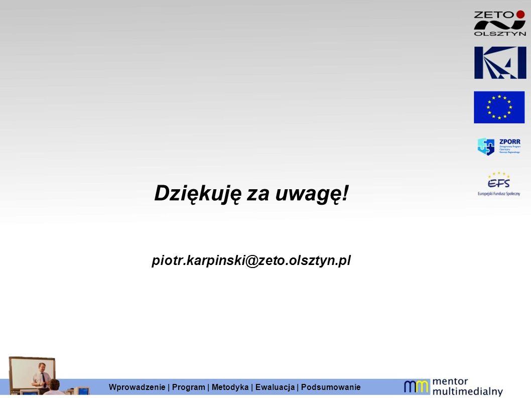 Dziękuję za uwagę! piotr.karpinski@zeto.olsztyn.pl