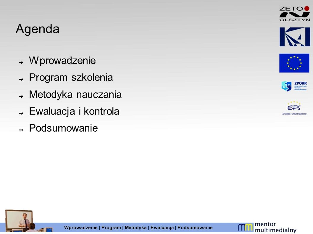 Agenda Wprowadzenie Program szkolenia Metodyka nauczania