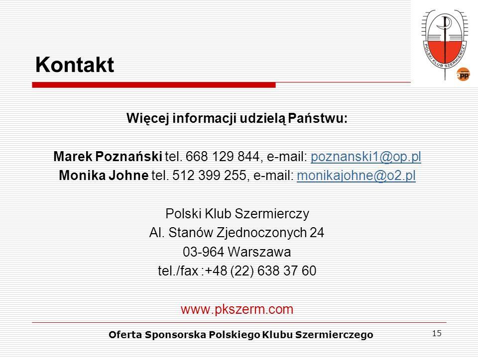 Kontakt Więcej informacji udzielą Państwu: