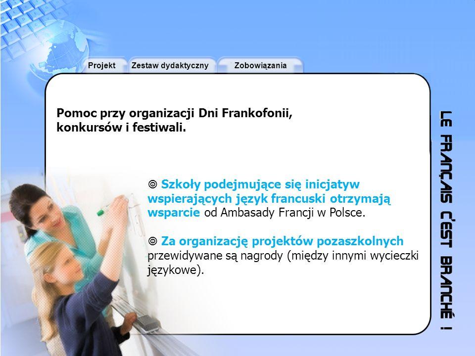 Pomoc przy organizacji Dni Frankofonii, konkursów i festiwali.