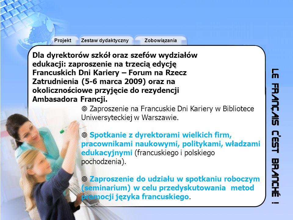 Dla dyrektorów szkół oraz szefów wydziałów edukacji: zaproszenie na trzecią edycję Francuskich Dni Kariery – Forum na Rzecz Zatrudnienia (5-6 marca 2009) oraz na okolicznościowe przyjęcie do rezydencji Ambasadora Francji.