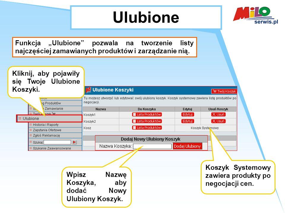 """Ulubione Funkcja """"Ulubione pozwala na tworzenie listy najczęściej zamawianych produktów i zarządzanie nią."""