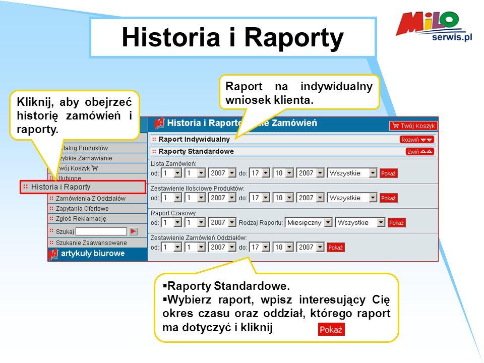Historia i Raporty Raport na indywidualny wniosek klienta.