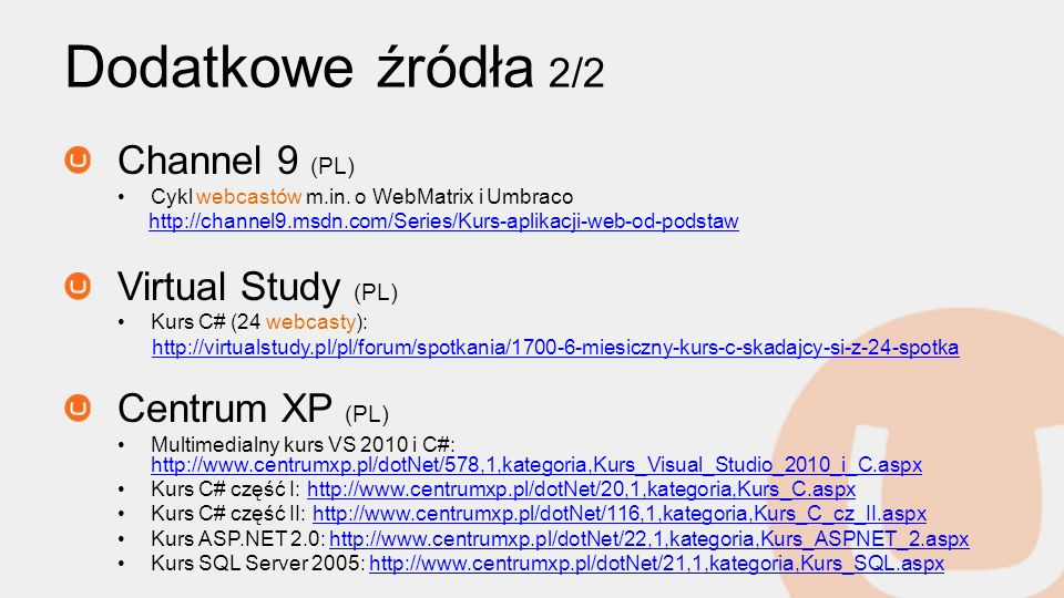 Dodatkowe źródła 2/2 Channel 9 (PL) Virtual Study (PL) Centrum XP (PL)