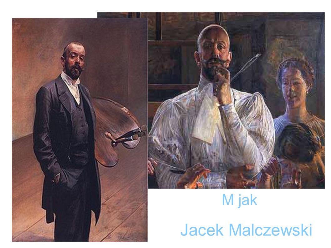 Jacek Malczewski M jak M jak Malczewski Jacek