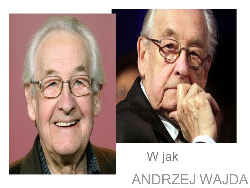 ANDRZEJ WAJDA W jak W jak Wajda Andrzej