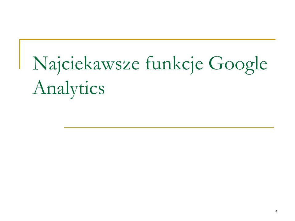 Najciekawsze funkcje Google Analytics