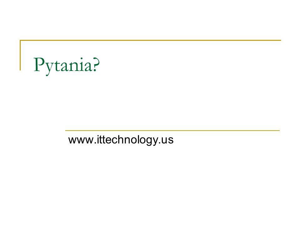 Pytania www.ittechnology.us