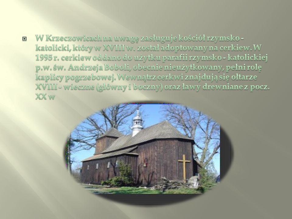 W Krzeczowicach na uwagę zasługuje kościół rzymsko - katolicki, który w XVIII w.