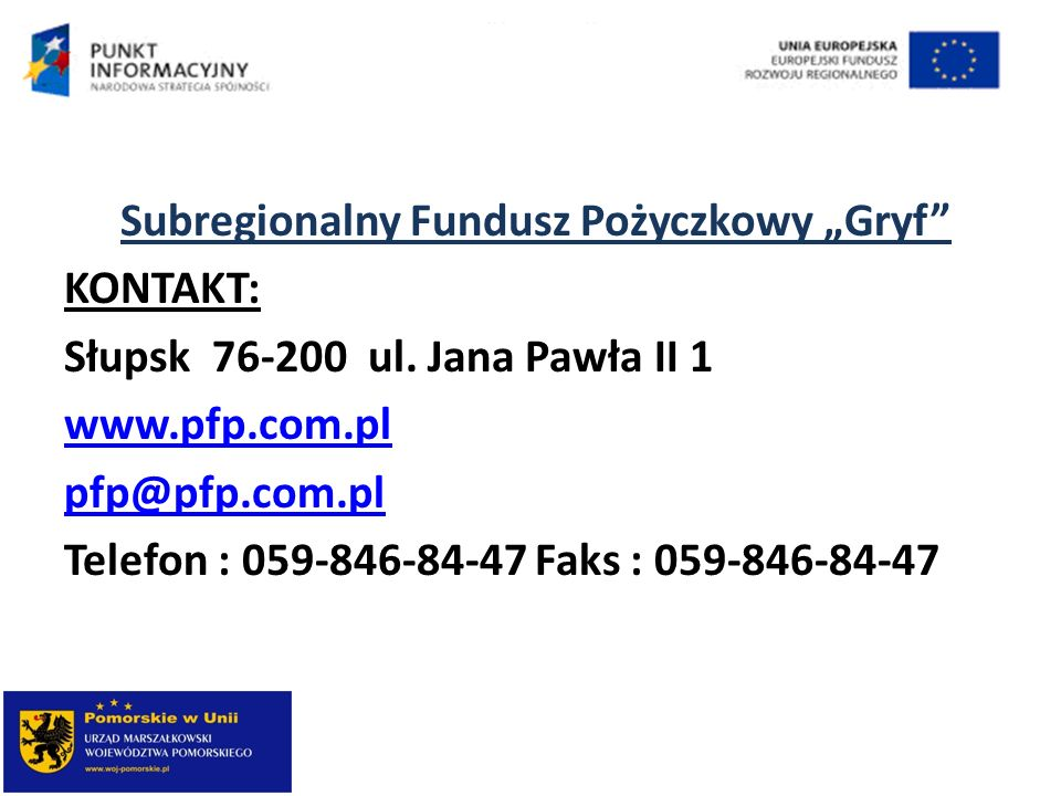"""Subregionalny Fundusz Pożyczkowy """"Gryf KONTAKT: Słupsk 76-200 ul"""