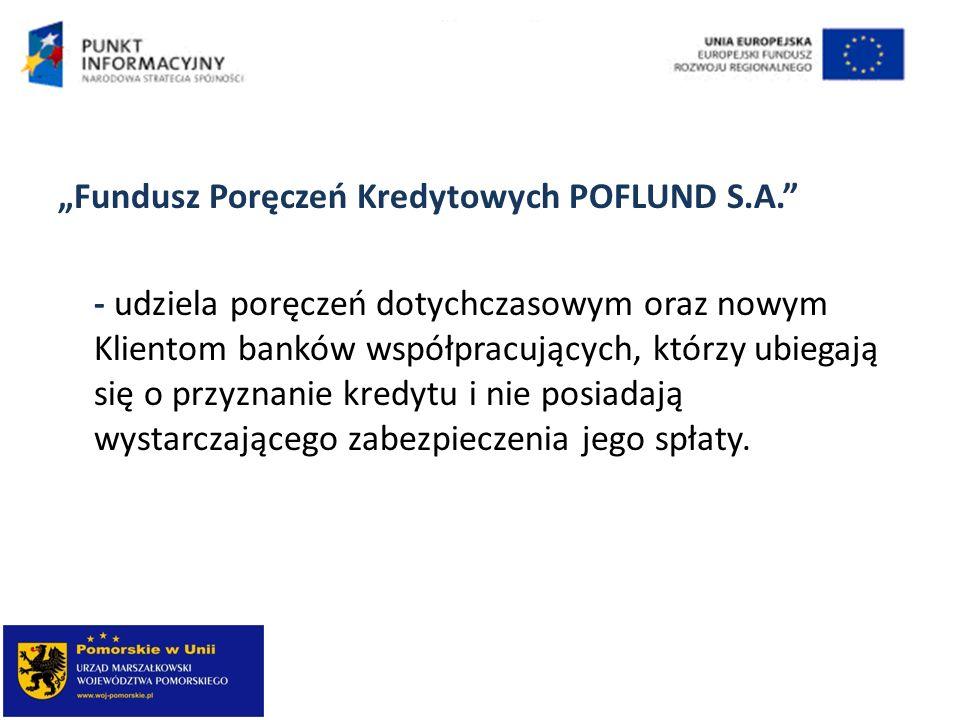 """""""Fundusz Poręczeń Kredytowych POFLUND S. A"""