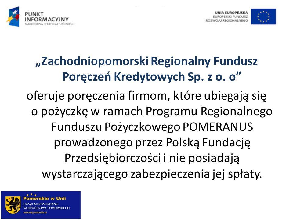 """""""Zachodniopomorski Regionalny Fundusz Poręczeń Kredytowych Sp. z o"""