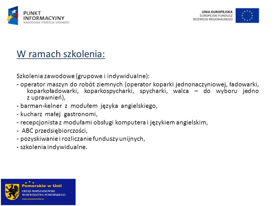 W ramach szkolenia: Szkolenia zawodowe (grupowe i indywidualne):