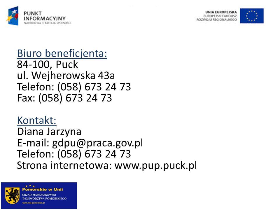 Biuro beneficjenta: 84-100, Puck. ul. Wejherowska 43a. Telefon: (058) 673 24 73. Fax: (058) 673 24 73.