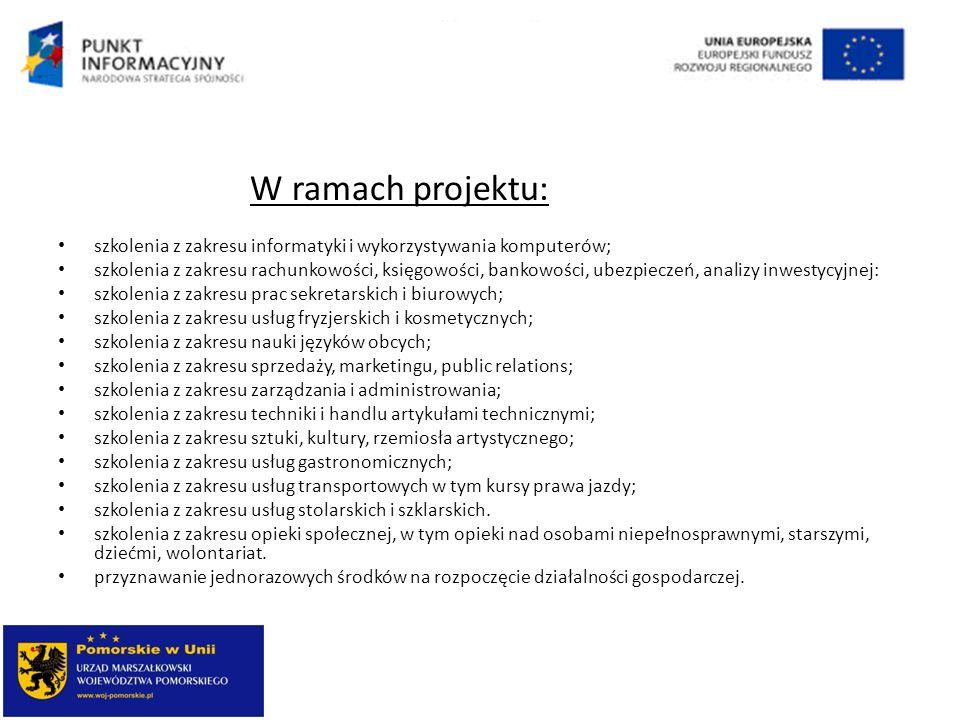W ramach projektu: szkolenia z zakresu informatyki i wykorzystywania komputerów;