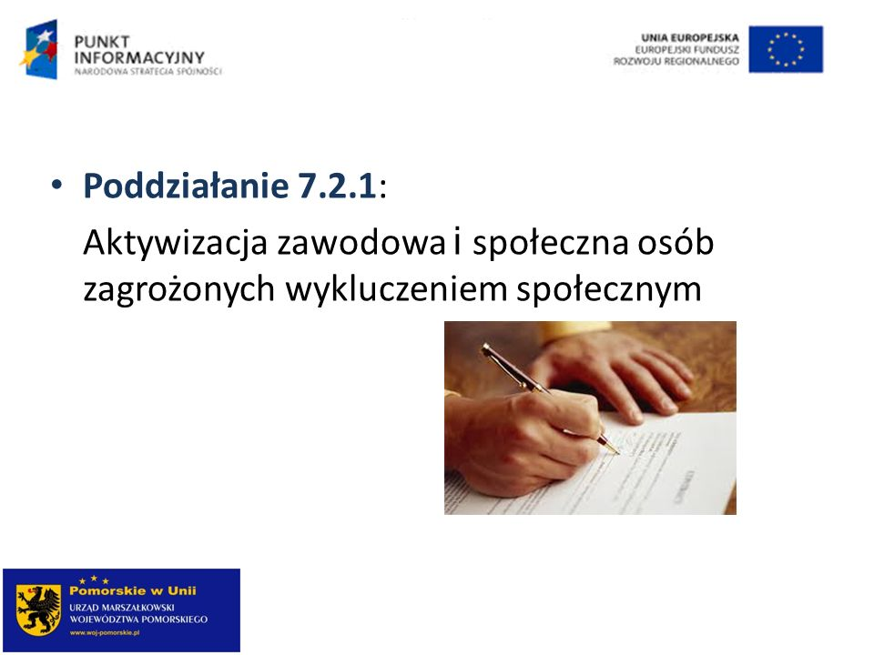 Poddziałanie 7.2.1: Aktywizacja zawodowa i społeczna osób zagrożonych wykluczeniem społecznym
